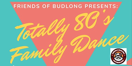 Friends of Budlong Present: Budlong's Totally 80's Family Dance tickets