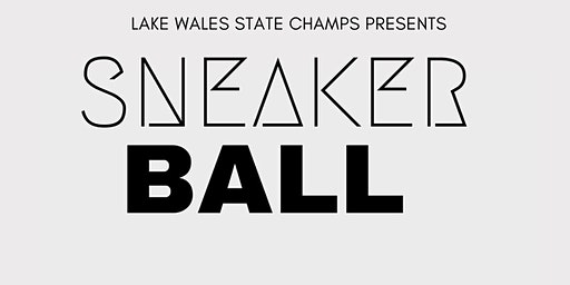 "Lakes Wales State Champs Presents ""Sneaker Ball"""