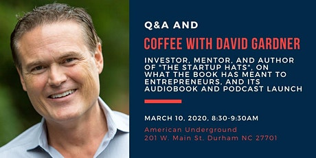 "Coffee with David Gardner: Investor, Mentor, & Author of ""The Startup Hats"" tickets"