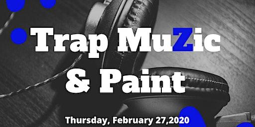 Trap MuZic & Paint