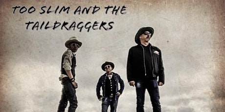Too Slim & The Taildraggers tickets