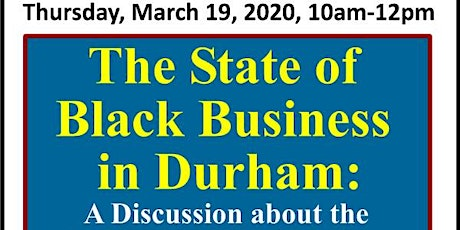 The State of Durham's Black Business Ecosystem - 10:00am - 12:00pm {3/19/2020}  tickets