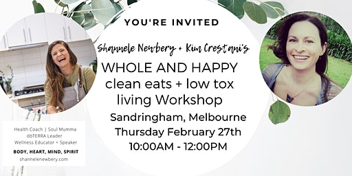 Whole and happy  clean eats + low tox living Workshop