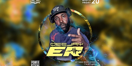 Power106 DeeJay ER, Friday 3/20 tickets