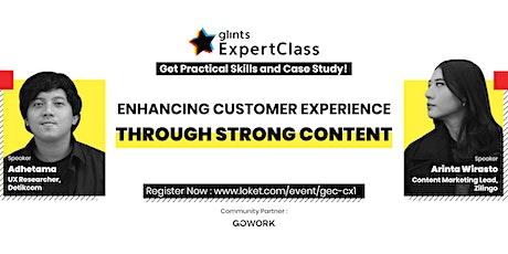 [Glints ExpertClass] Enhancing Customer Experience Through Strong Content tickets