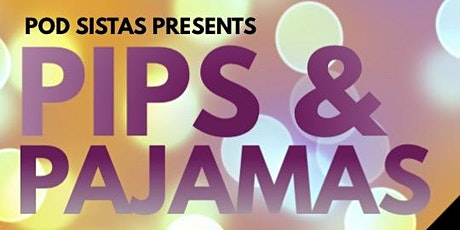 Pips and Pajamas  tickets
