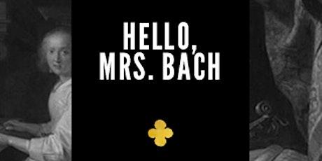 Hello Mrs. Bach! tickets