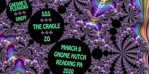 SSS ୫ The Cradle ୫ zo ୫ Sneff the Clown ୫ Caesar's Pleasers at Gnome Hutch