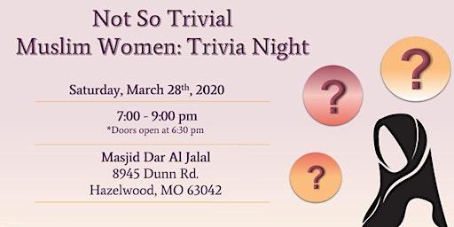 Not So Trivial Muslim Women: Trivia Night