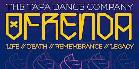 OFRENDA - The TAPA Dance Company tickets