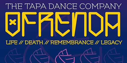 OFRENDA - The TAPA Dance Company