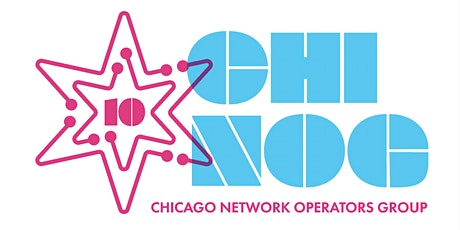 Chicago Network Operators Group (CHI-NOG 10) tickets