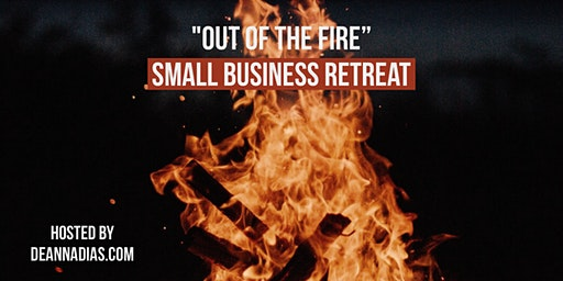 Out of the Fire Small Business Retreat