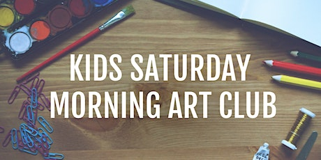 SATURDAY MORNING KIDS ART CLUB tickets