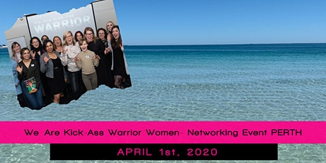 We Are Kick- Ass Warrior Women Networking Event - April 2020 tickets