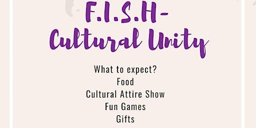 F.I.S.H - Cultural Unity