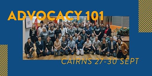 Advocacy 101 - Cairns