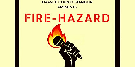 OC Stand-Up Presents: FireHazard tickets