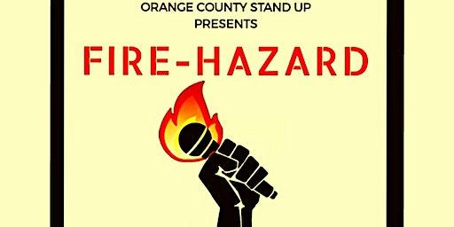 OC Stand-Up Presents: FireHazard