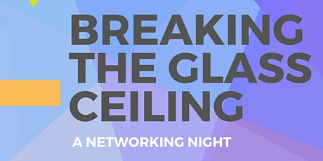 Networking Night: Breaking the Glass Ceiling tickets