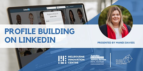 Profile Building and Networking on LinkedIn - Mildura tickets