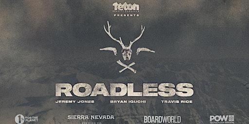 Exclusive Screening of Teton Gravity's film 'Roadless'