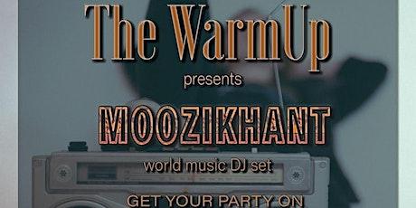 The WarmUp presents Moozikhant tickets