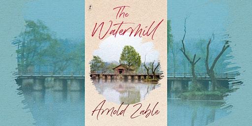 Arnold Zable: The Watermill - Bendigo