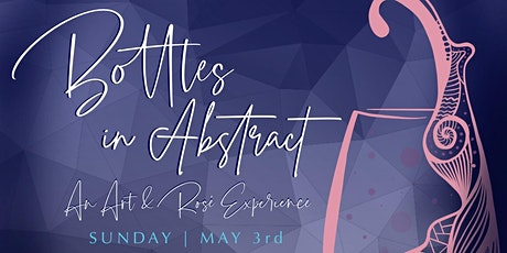 Bottles in Abstract: An Art & Rosé Experience tickets