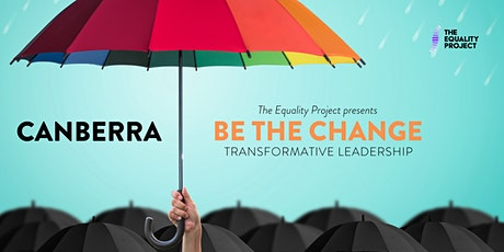 BE THE CHANGE | Canberra tickets