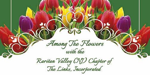 Raritan Valley Chapter of the Links Inc. - Among the Flowers Spring Event