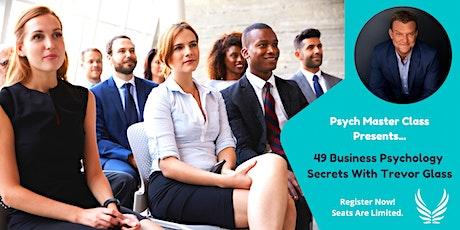49 Business Psychology Secrets With Trevor Glass tickets