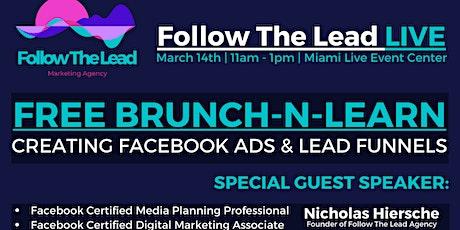 Follow The Lead LIVE: Free Brunch-N-Learn on Facebook Lead Generation tickets