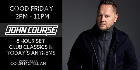 John Course - Good Friday 8hr Set tickets
