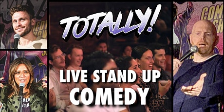 TOTALLY! Stand up Comedy Show   (Use our PROMO CODE for FREE TICKETS) tickets