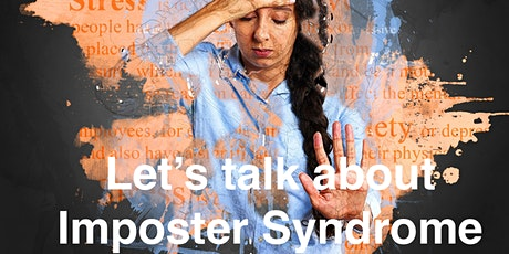 The Reality of Imposter Syndrome: Let's Talk! tickets