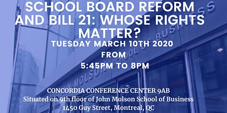 School Board Reform and Bill 21: Whose Rights Matter? tickets