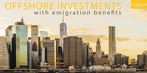 Offshore investments, with Emigration Benefits: Pretoria