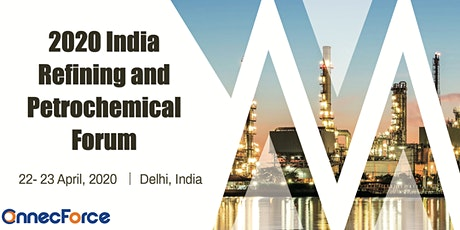 2020 India Refining and Petrochemical Forum tickets
