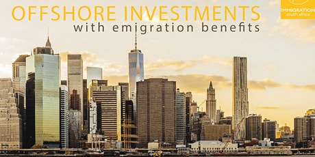 Offshore investments, with Emigration Benefits: Johannesburg tickets