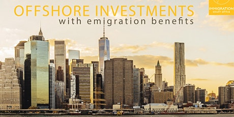 Offshore investments, with Emigration Benefits: Cape Town tickets
