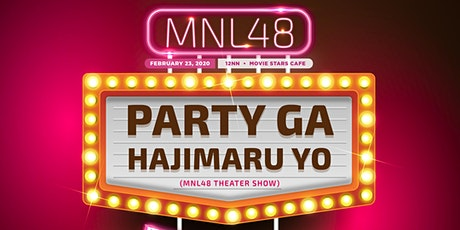 MNL48 Party ga Hajimaru yo (Theater Show) - Team L tickets