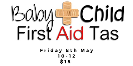 Baby & Child First Aid Tas at West Moonah Community House tickets