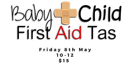 Baby & Child First Aid Tas at West Moonah Community House
