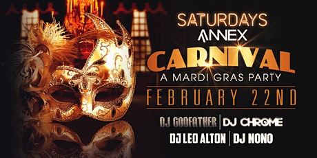 Saturdays at Annex presents Carnival, A Mardi Gras Party on February 22nd! tickets