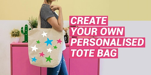 PERSONALISE YOUR OWN TOTE BAG Class