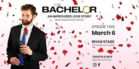 The Bachelor: An Improvised Love Story Episode Two tickets