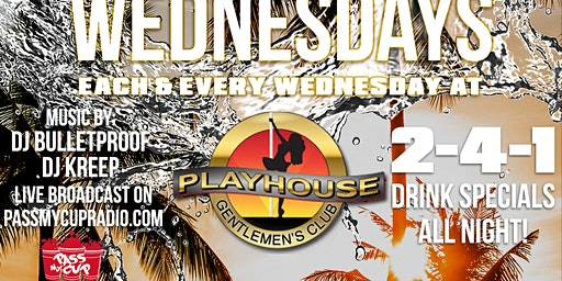 2-4-1 On All Drinks Every Wednesday  @ Playhouse #WastedWednesdays