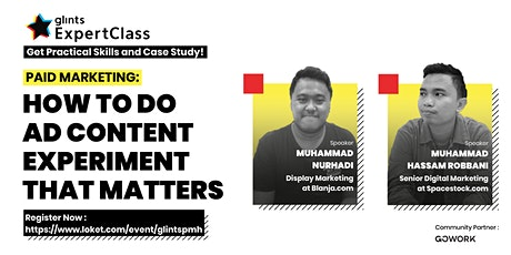 [Glints ExpertClass] How To Do Ad Content Experiment That Matters tickets