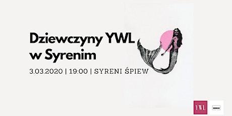 Young Women Leaders #8 - Dziewczyny YWL w Syrenim tickets